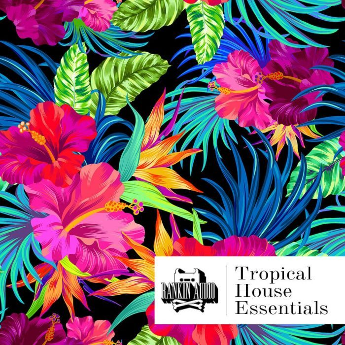 Rankin Audio Tropical House Essentials