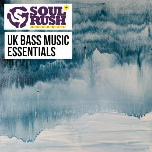 Soul Rush Records UK Bass Music Essentials