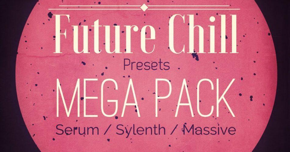 Delectable Records Future Chill Presets Mega Pack