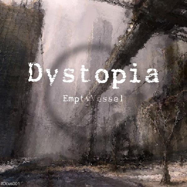 Empty Vessel Dystopia