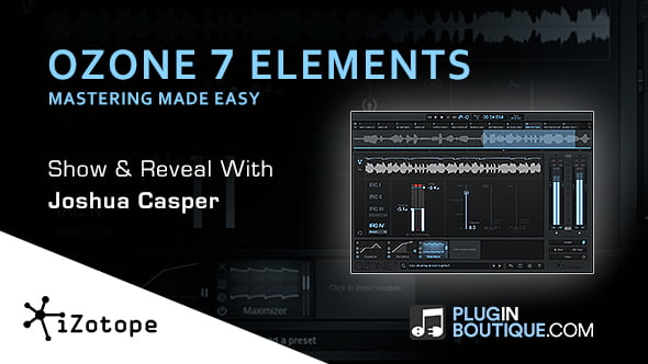 Plugin Boutique Ozone 7 Elements Show & Reveal