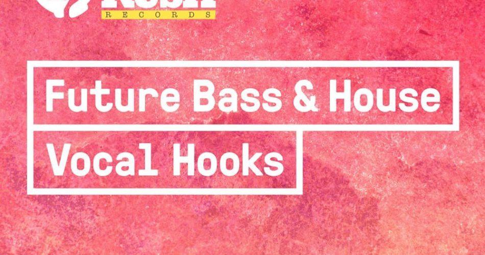 Soul Rush Records Future Bass & House Vocal Hooks