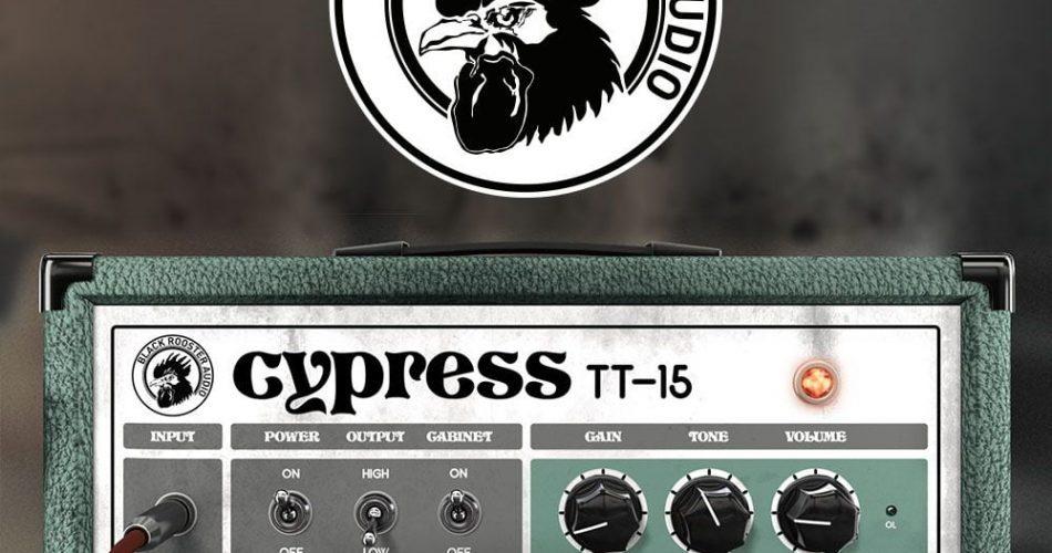 Black Rooster Audio Cypress TT 15 feat