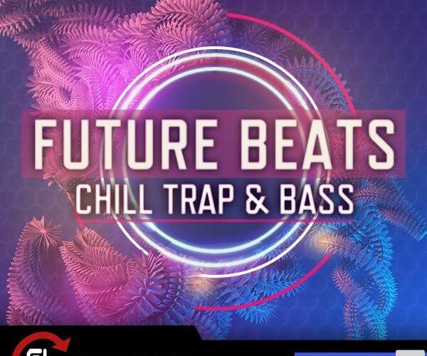 Future Loops Future Beats Chill Trap & Bass