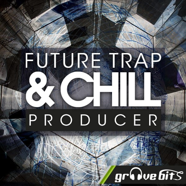 GrooveBits Future Trap & Chill Producer
