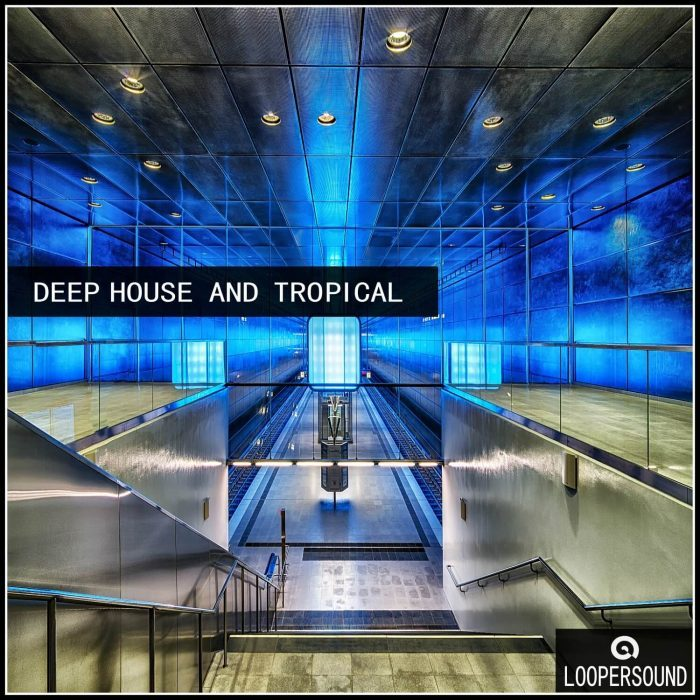 Loopersound Deep House and Tropical
