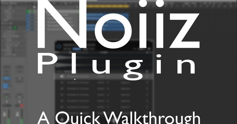 Noiiz Plugin Quick Walkthrough