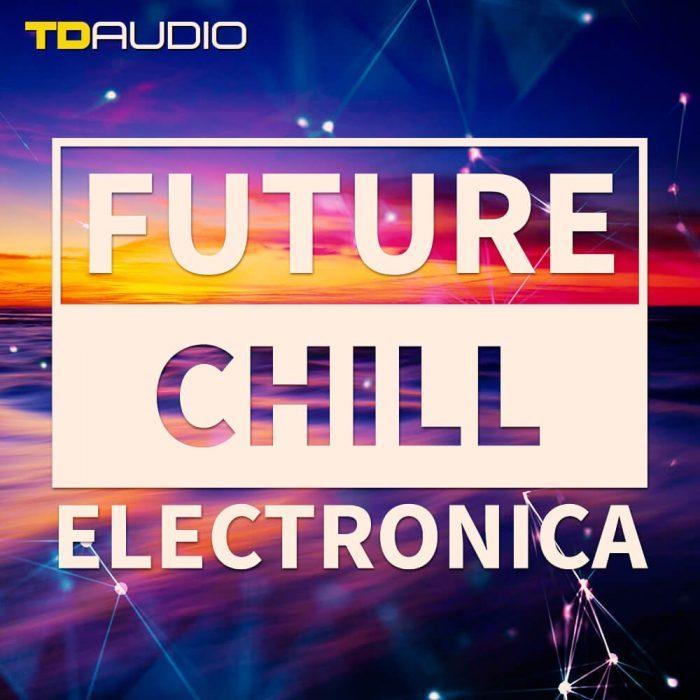 TD Audio Future Chill & Electronica