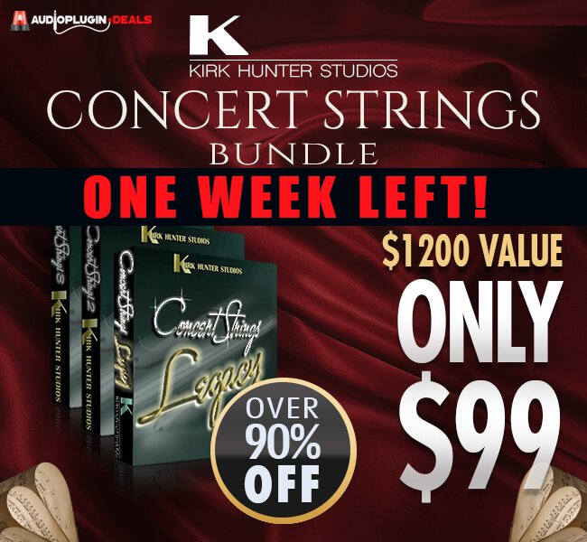 Audio Plugin Deals Kirk Hunter Studios Concert Strings Bundle week