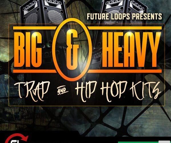 Future Loops Big & Heavy   Trap & Hip Hop Kits