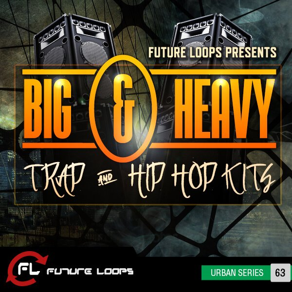 Future Loops Big & Heavy   Trap & Hip Hop Kits