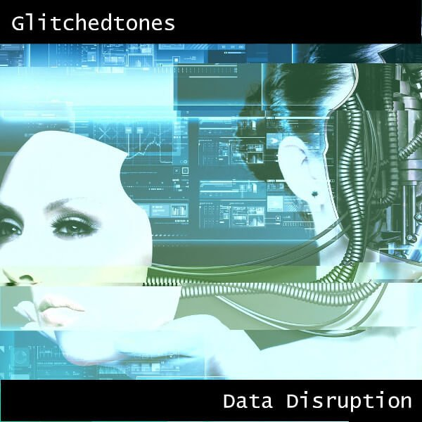 Glitchedtones Data Disruption