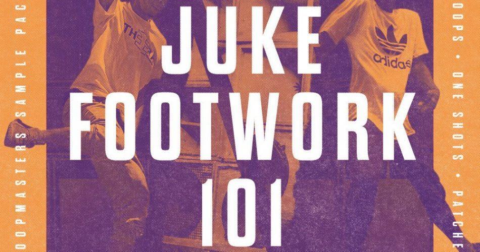 Loopmasters Juke Footwork 101
