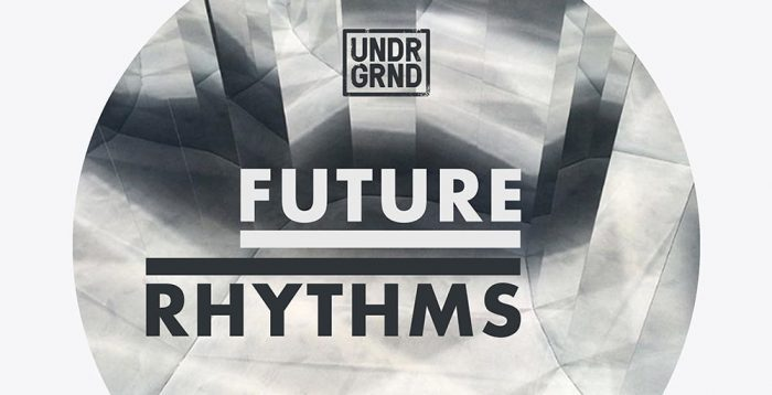 UNDRGRND Sounds Future Rhythms