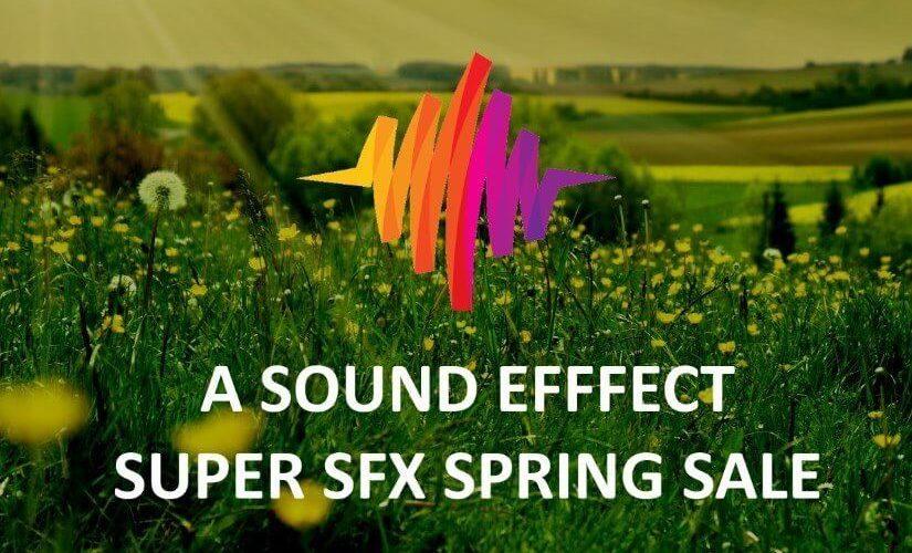 A Sound Effect Super SFX Spring Sale