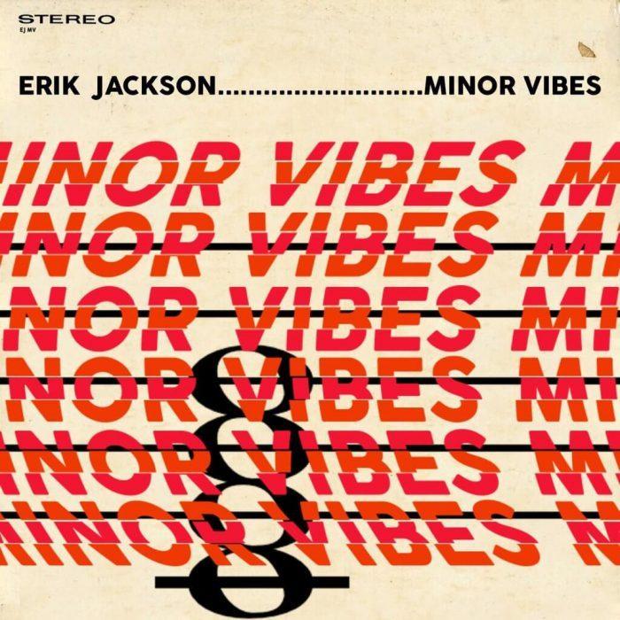 Erik Jackson Minor Vibes