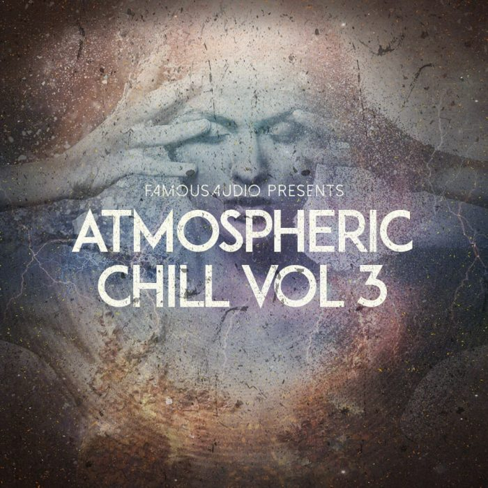 Famous Audio Atmospheric Chill Vol 3