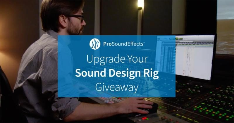 Pro Sound Effects Upgrade Your Sound Design Rig Giveaway