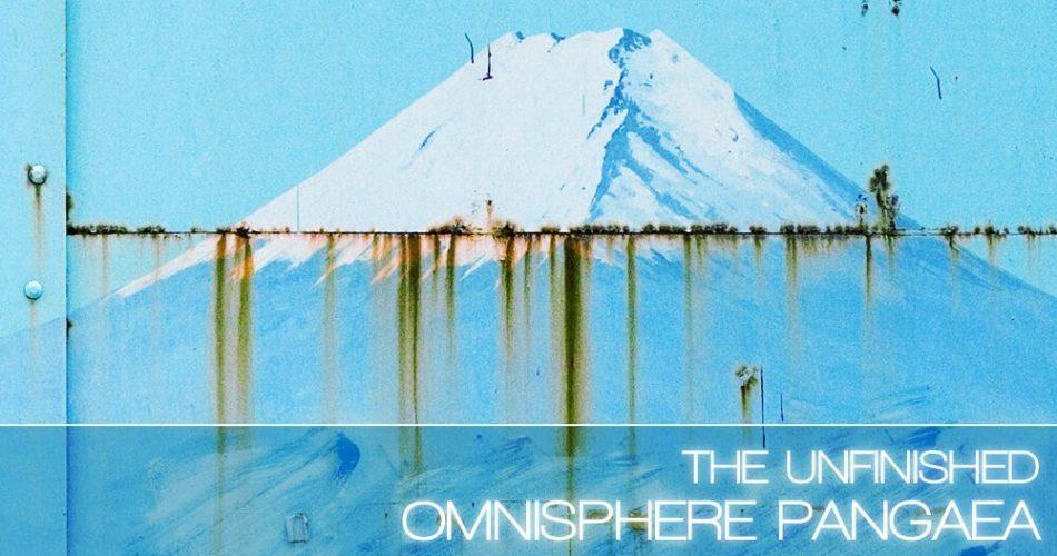 The Unfinished Omnisphere Pangaea