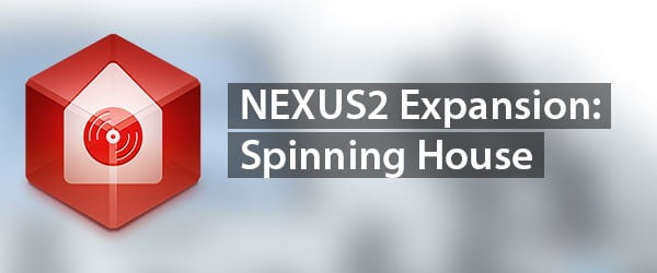 reFX Spinning House for Nexus2