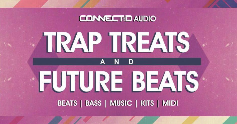 CONNECTD Audio Trap Treats and Future Beats