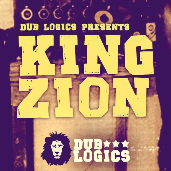 Dub Logics King Zion