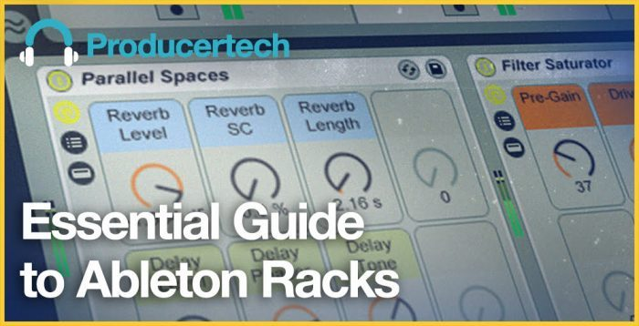 Producertech Essential Guide to Ableton Racks