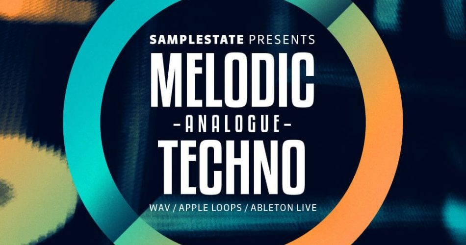 Samplestate Melodic Analogue Techno