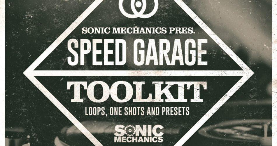 Sonic Mechanics Speed Garage Toolkit