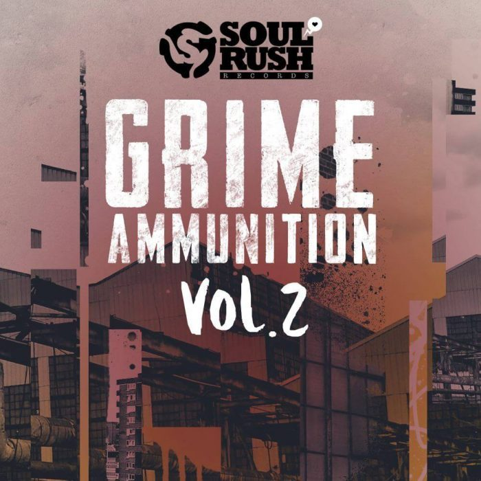 Soul Rush Records Grime Ammunition Vol 2