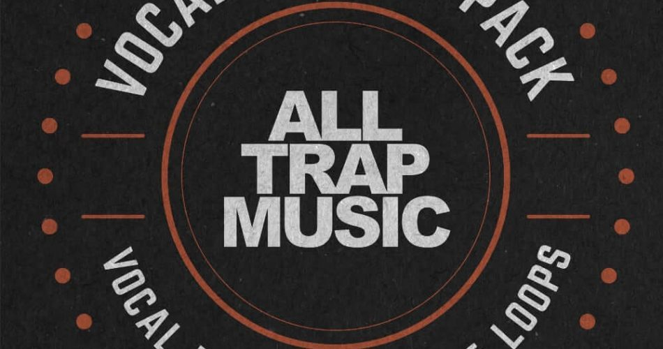 Splice All Trap Music Vocal Sample Pack