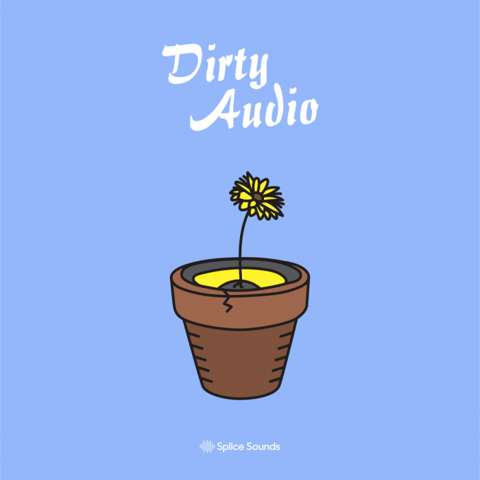 Splice Sounds Dirty Audio