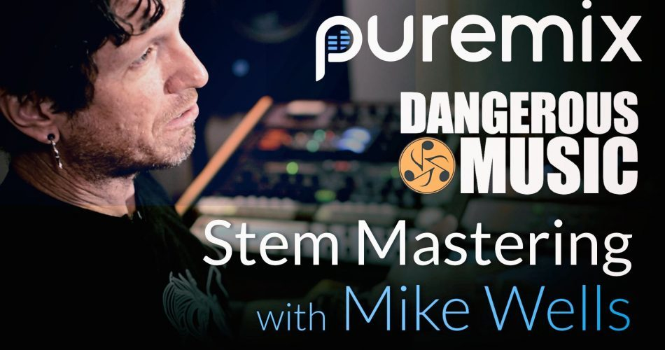 pureMix Stem Mastering with Mike Wells