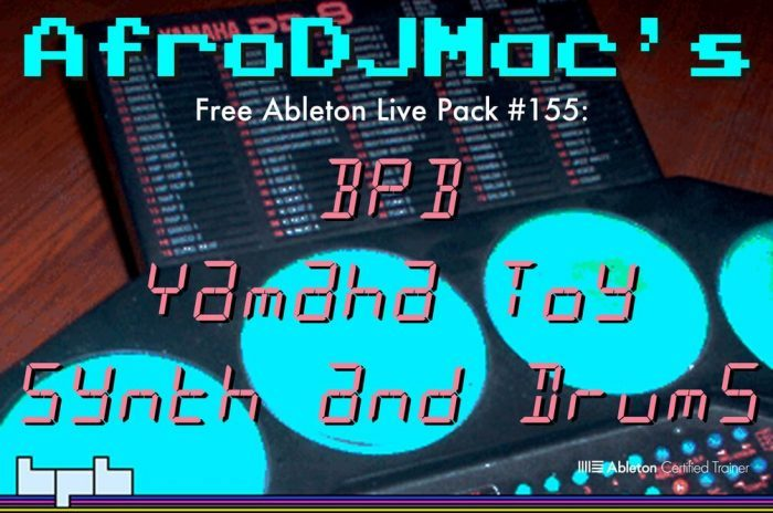 AfroDJMac BPB Yamaha Toy Synth & Drums