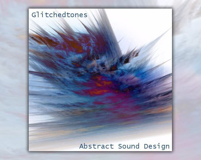 Glitchedtones Abstract Sound Design