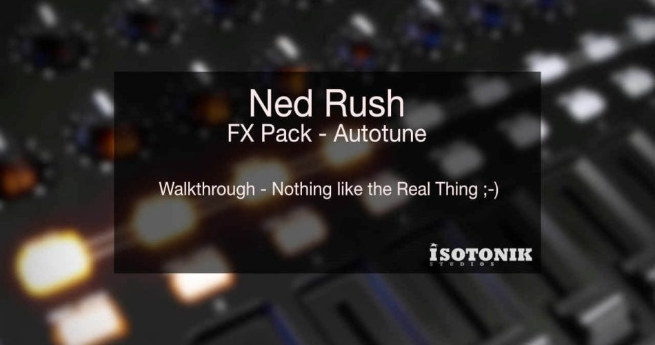 Isotonik Studios Ned Rush FX Pack