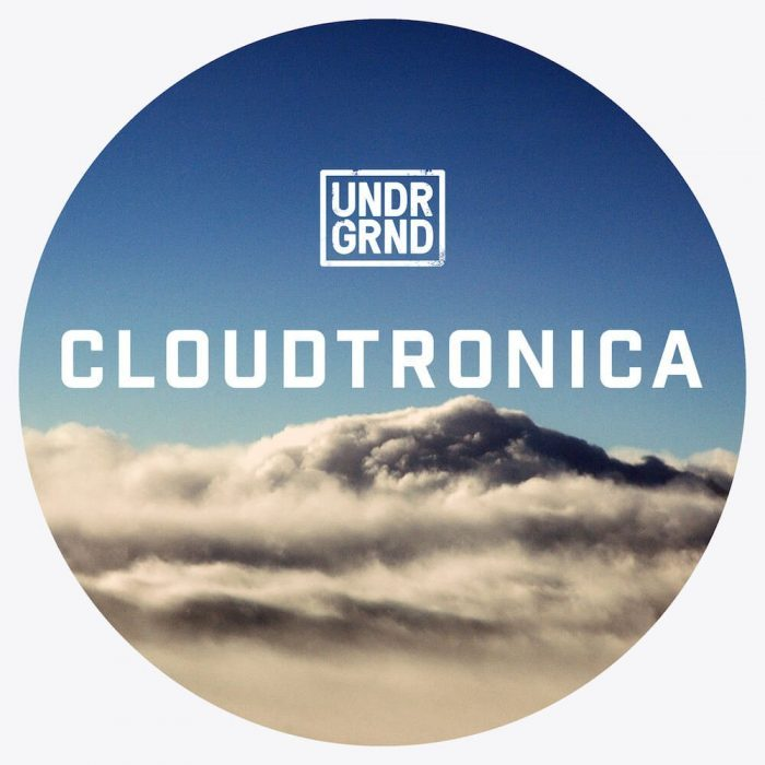 UNDRGRND Sounds Cloudtronica