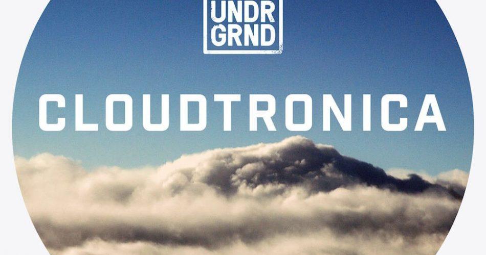 UNDRGRND Sounds Cloudtronica