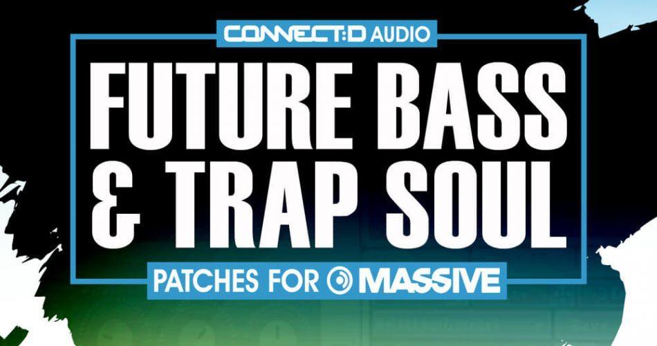 CONNECTD Audio Future Bass & Trap Soul for Massive