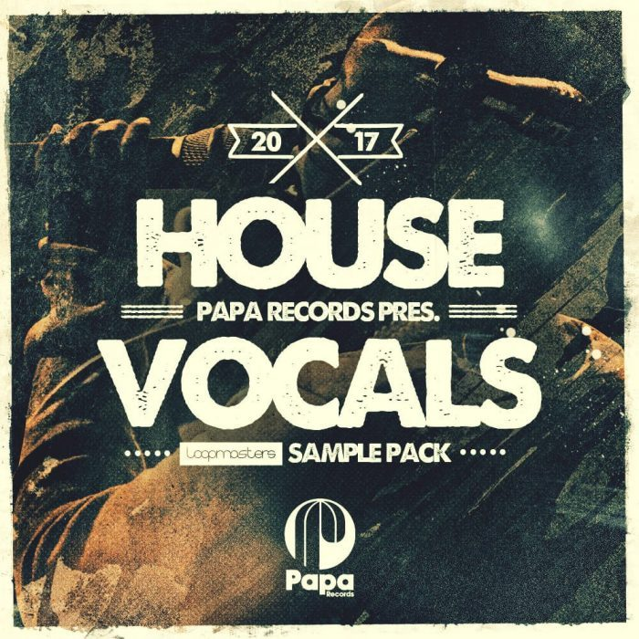 Loopmasters House Vocals by Papa Records