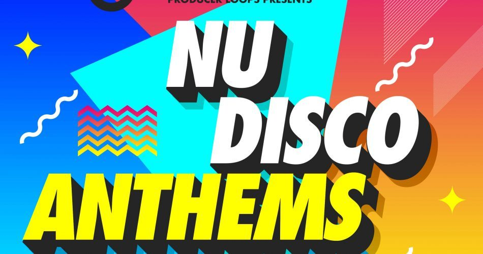 Producer Loops Nu Disco Anthems