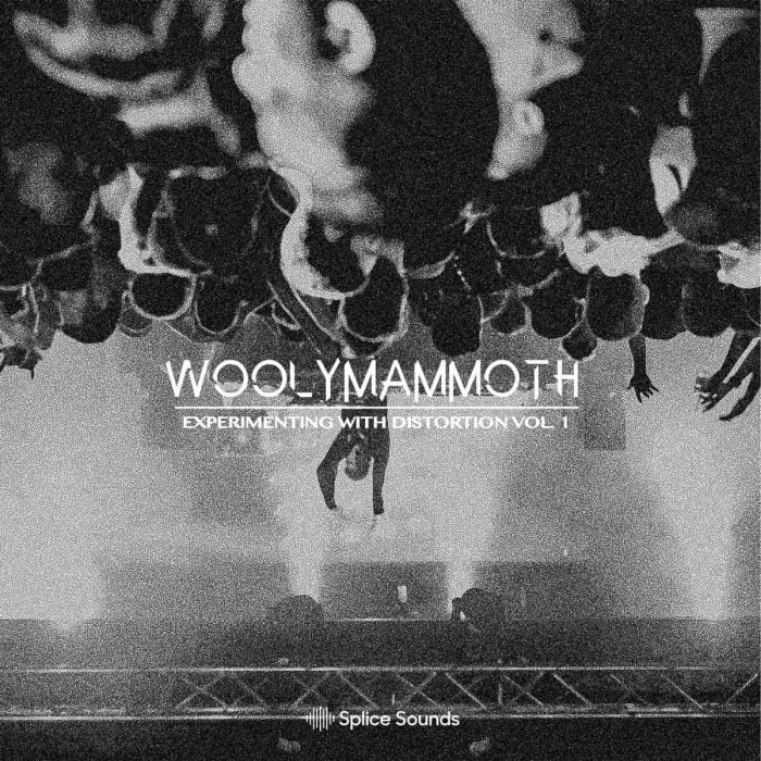 Splice Sounds Woolymammoth Experimenting with Distortion Vol 1
