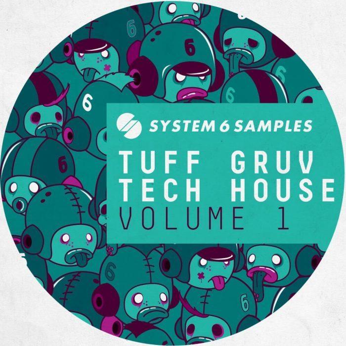 System 6 Samples Tuff Gruv Tech House Volume 1