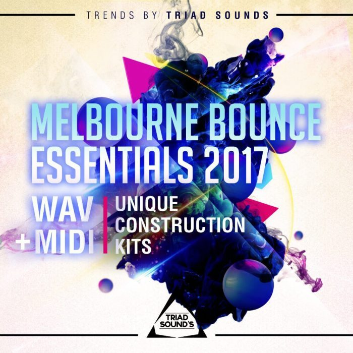 Triad Sounds Melbourne Bounce Essentials 2017