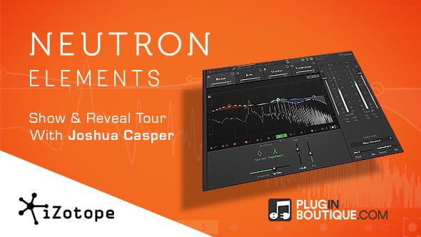 iZotope Neutron Elements Show & Reveal