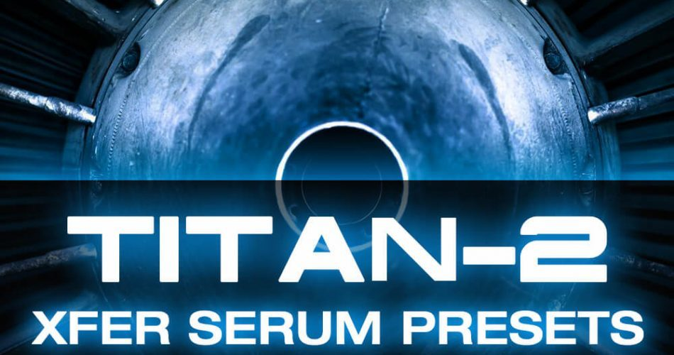 CFA Sound TITAN 2 Xfer Serum Presets