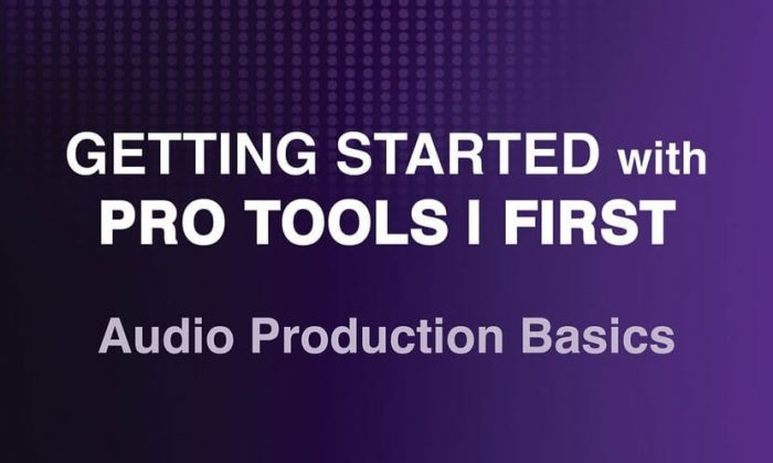 Hal Leonard Getting Started With Pro Tools First Audio Production Basics feat