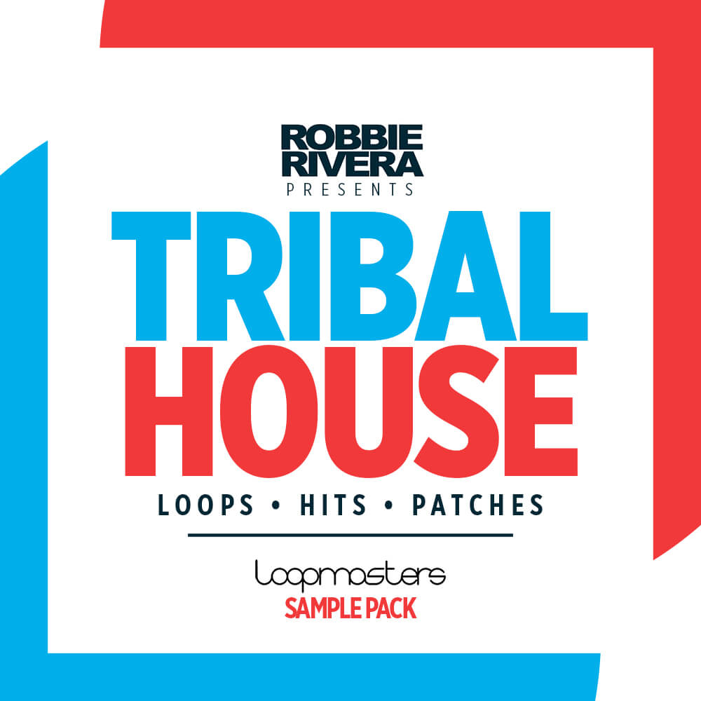Loopmasters releases robbie rivera tribal house sample pack for Tribal house music