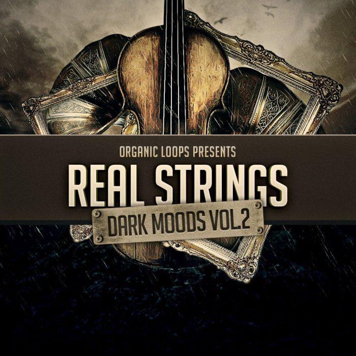 Organic Loops Real Strings Dark Moods Vol 2