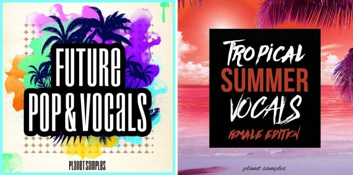 Planet Smaples Future Pop & Vocals and Tropical Summer Vocals Female Edition